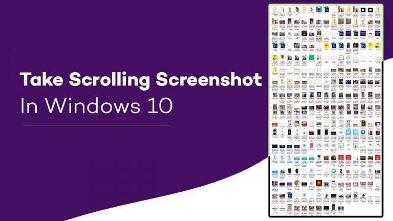 Best Tools to capture Scrolling Screenshot on Windows 10